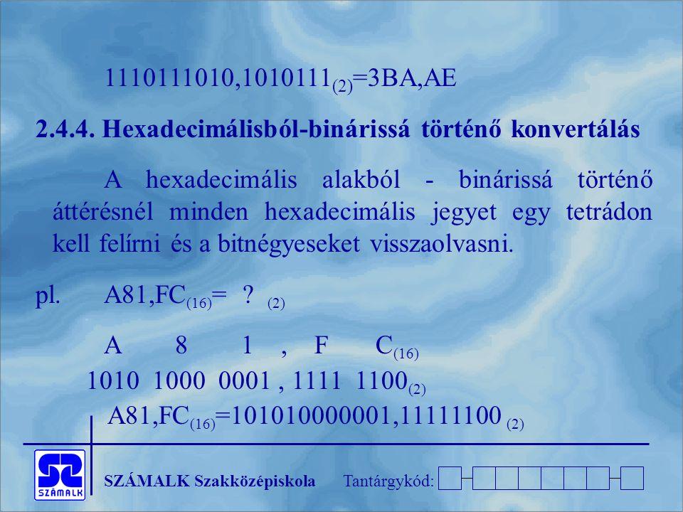 2.4.4. Hexadecimálisból-binárissá történő konvertálás