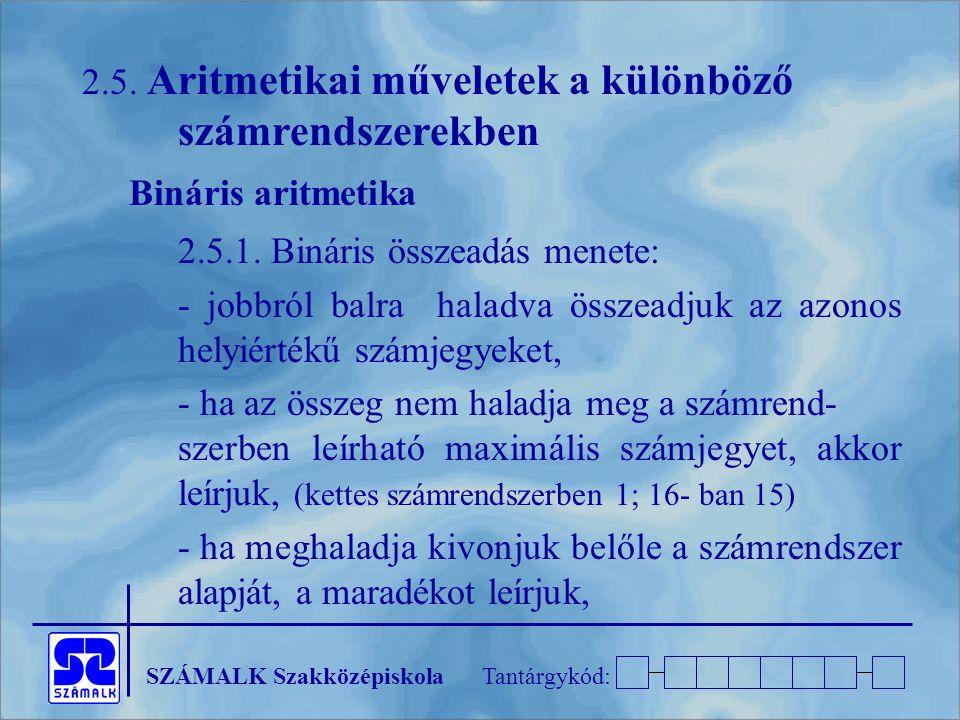 2.5. Aritmetikai műveletek a különböző számrendszerekben