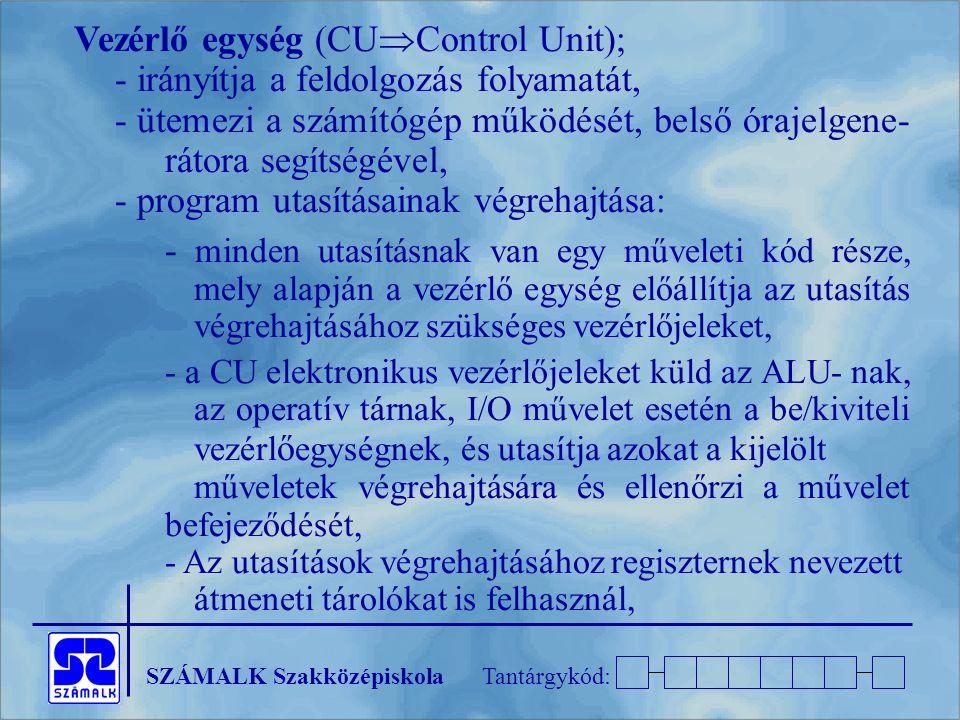 Vezérlő egység (CUControl Unit);