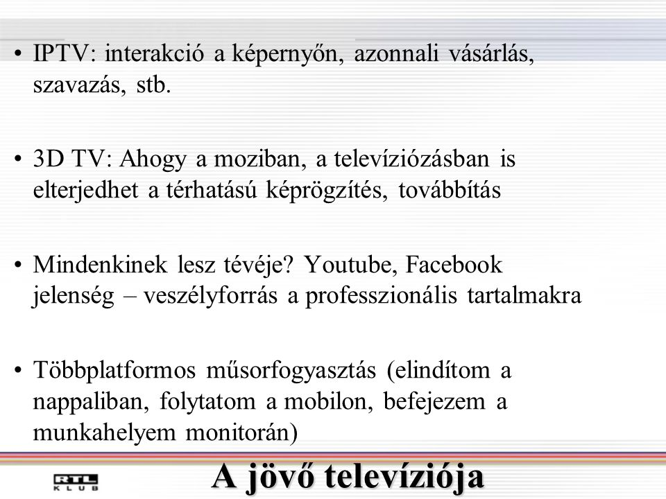 IPTV: interakció a képernyőn, azonnali vásárlás, szavazás, stb.