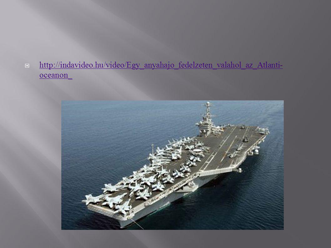 http://indavideo.hu/video/Egy_anyahajo_fedelzeten_valahol_az_Atlanti-oceanon_