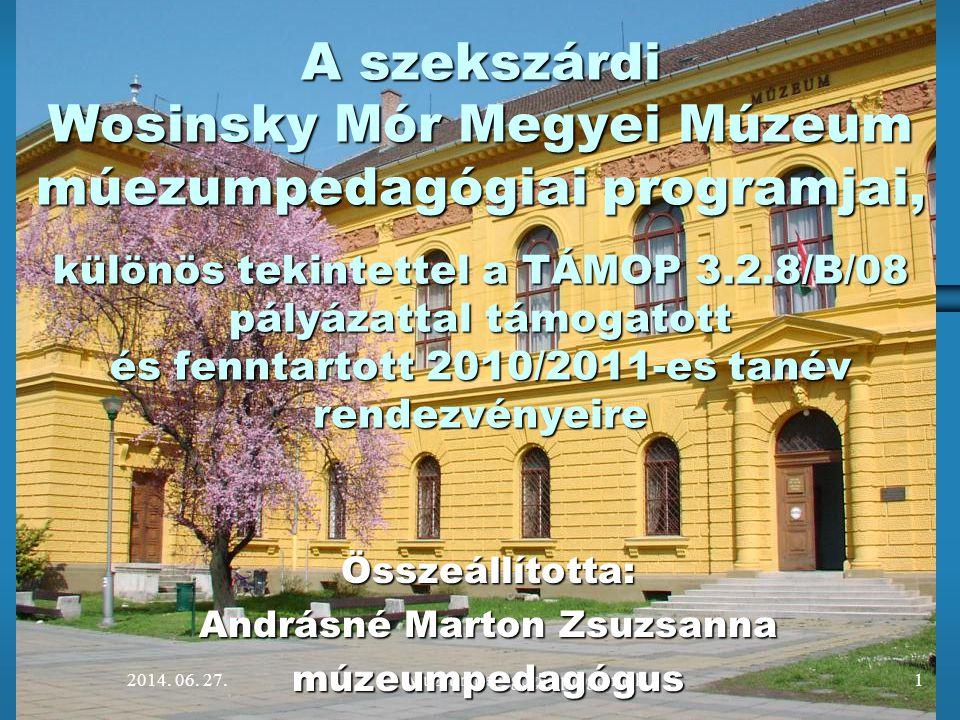 Összeállította: Andrásné Marton Zsuzsanna múzeumpedagógus
