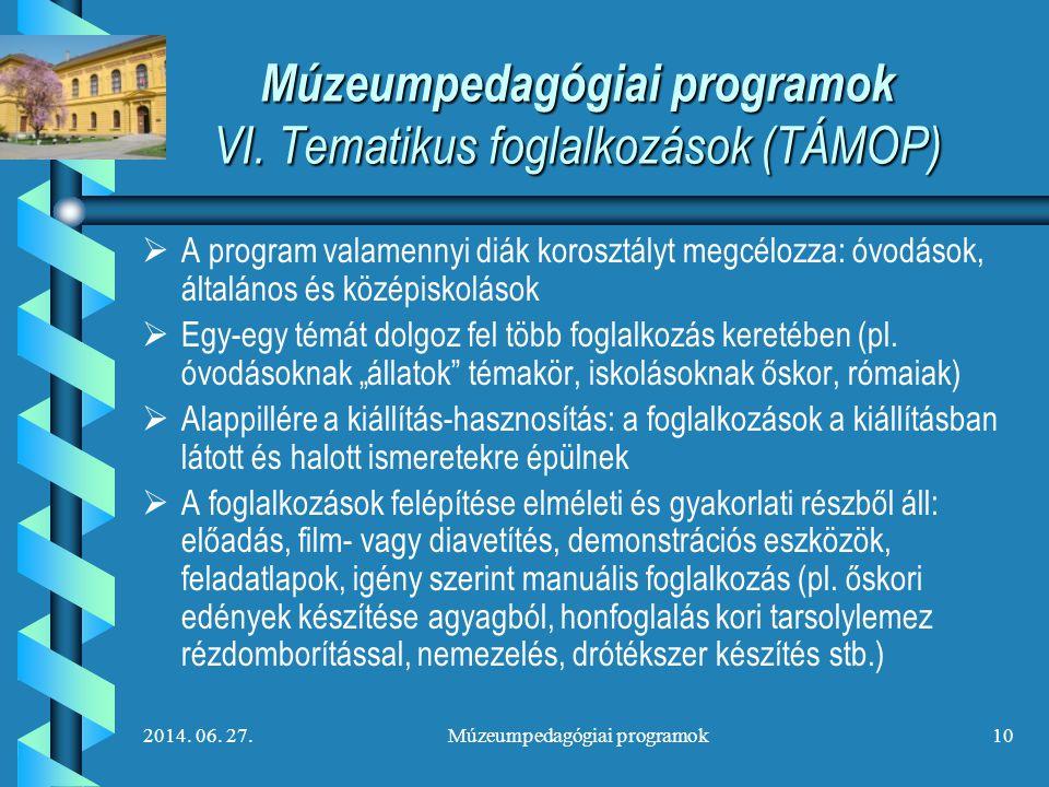 Múzeumpedagógiai programok VI. Tematikus foglalkozások (TÁMOP)