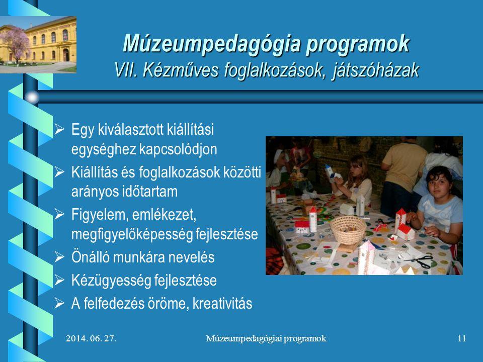 Múzeumpedagógia programok VII. Kézműves foglalkozások, játszóházak