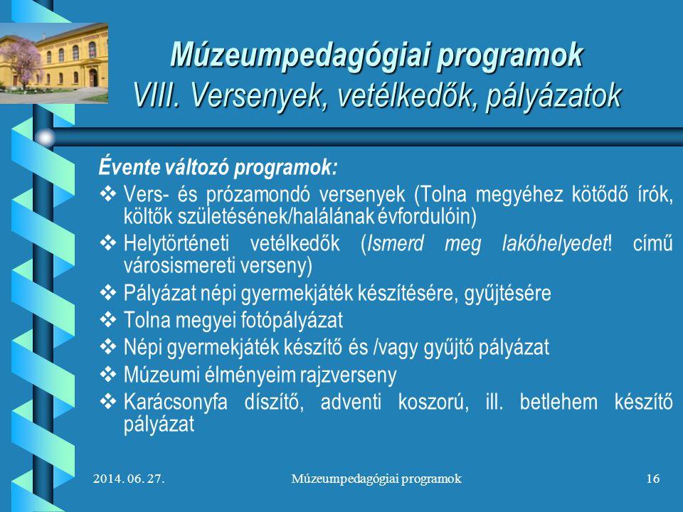 Múzeumpedagógiai programok VIII. Versenyek, vetélkedők, pályázatok