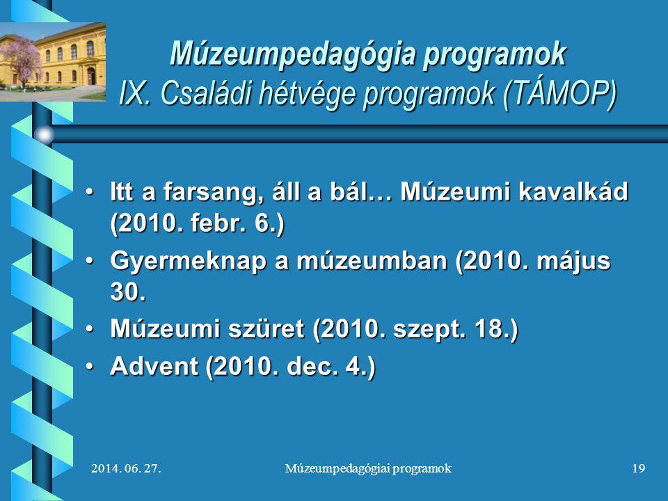 Múzeumpedagógia programok IX. Családi hétvége programok (TÁMOP)