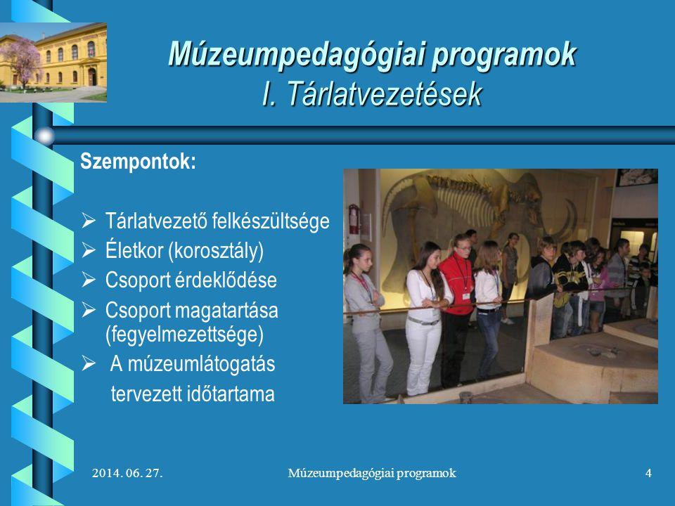 Múzeumpedagógiai programok I. Tárlatvezetések