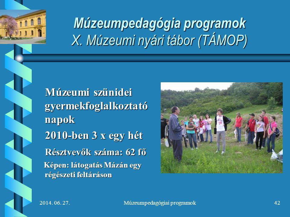 Múzeumpedagógia programok X. Múzeumi nyári tábor (TÁMOP)