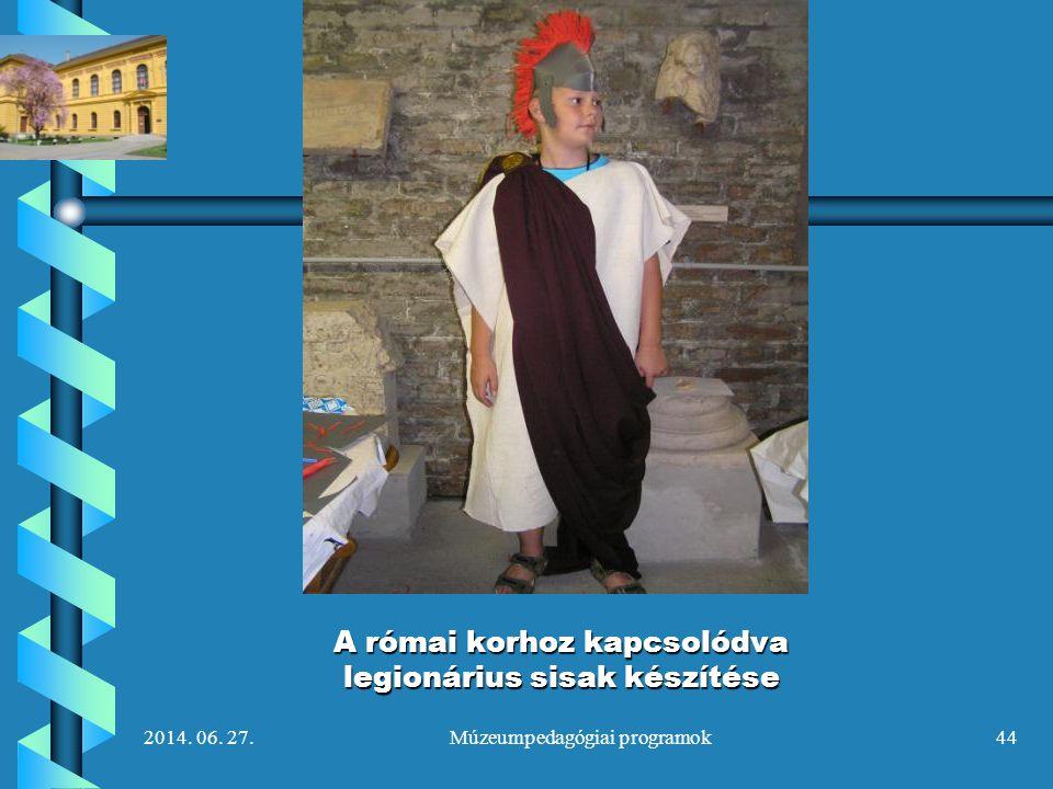 A római korhoz kapcsolódva legionárius sisak készítése