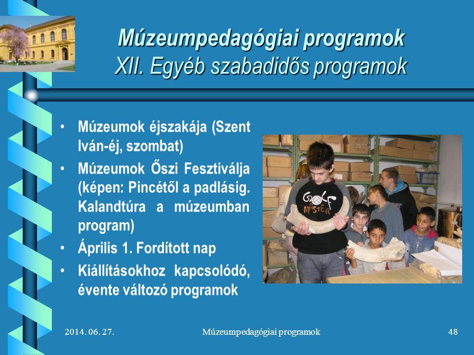 Múzeumpedagógiai programok XII. Egyéb szabadidős programok