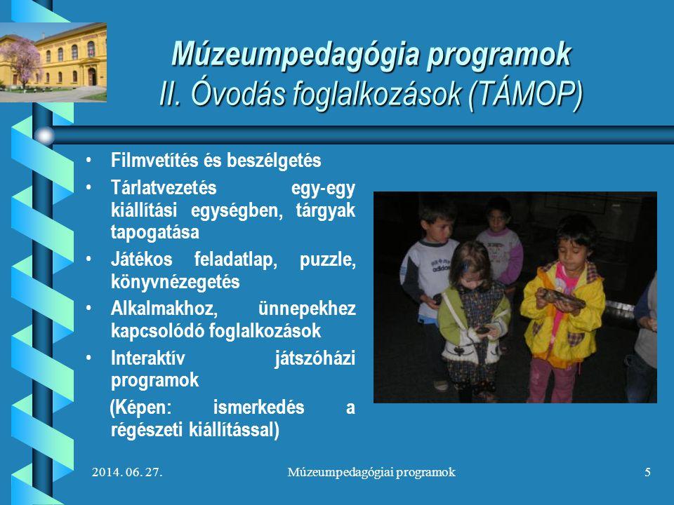Múzeumpedagógia programok II. Óvodás foglalkozások (TÁMOP)