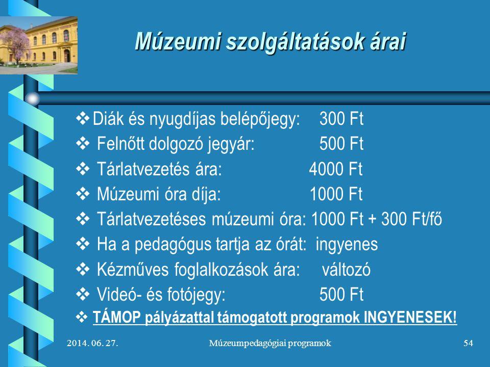 Múzeumi szolgáltatások árai