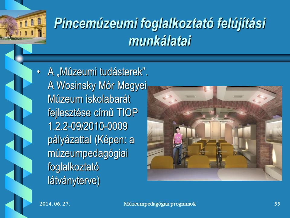 Pincemúzeumi foglalkoztató felújítási munkálatai