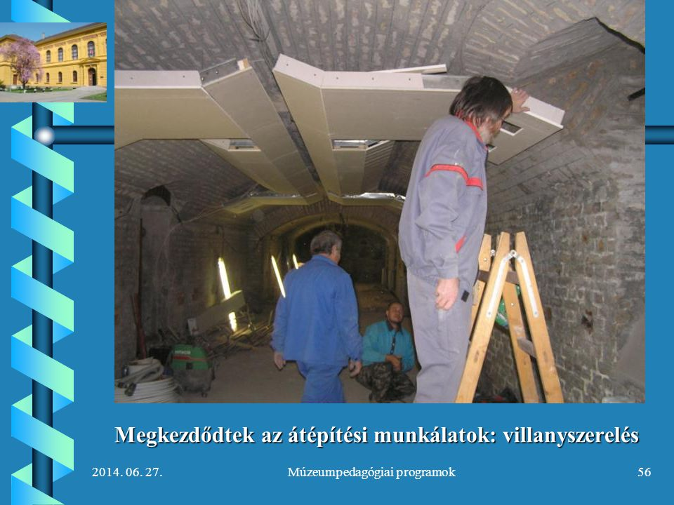 Megkezdődtek az átépítési munkálatok: villanyszerelés