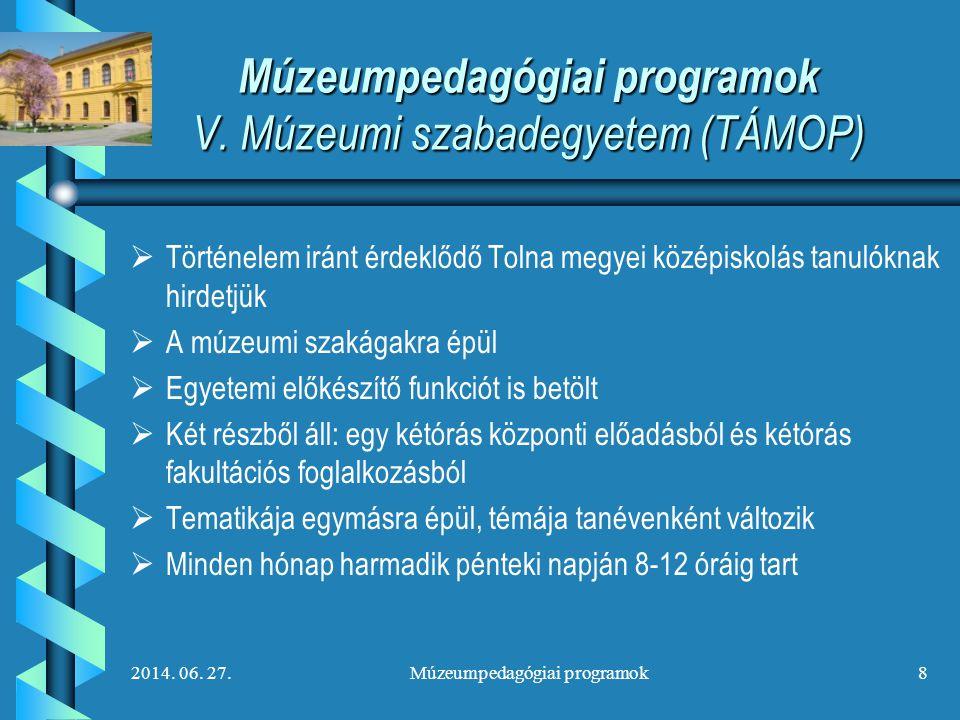 Múzeumpedagógiai programok V. Múzeumi szabadegyetem (TÁMOP)