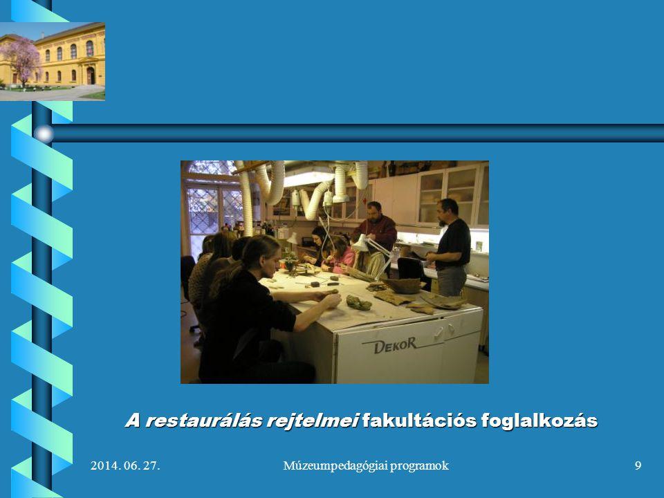 A restaurálás rejtelmei fakultációs foglalkozás