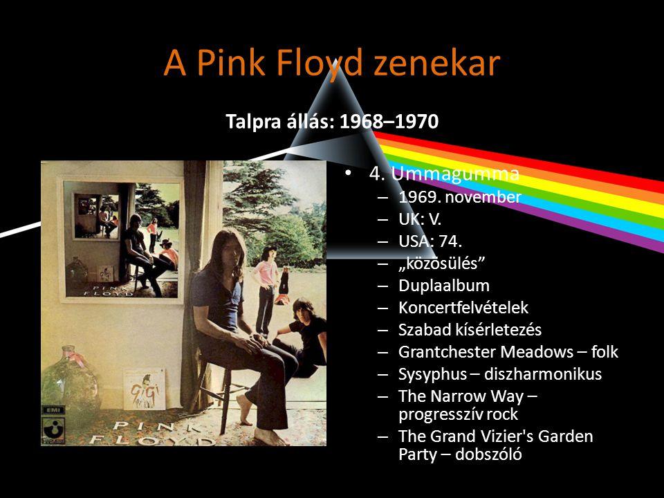 A Pink Floyd zenekar Talpra állás: 1968–1970 4. Ummagumma