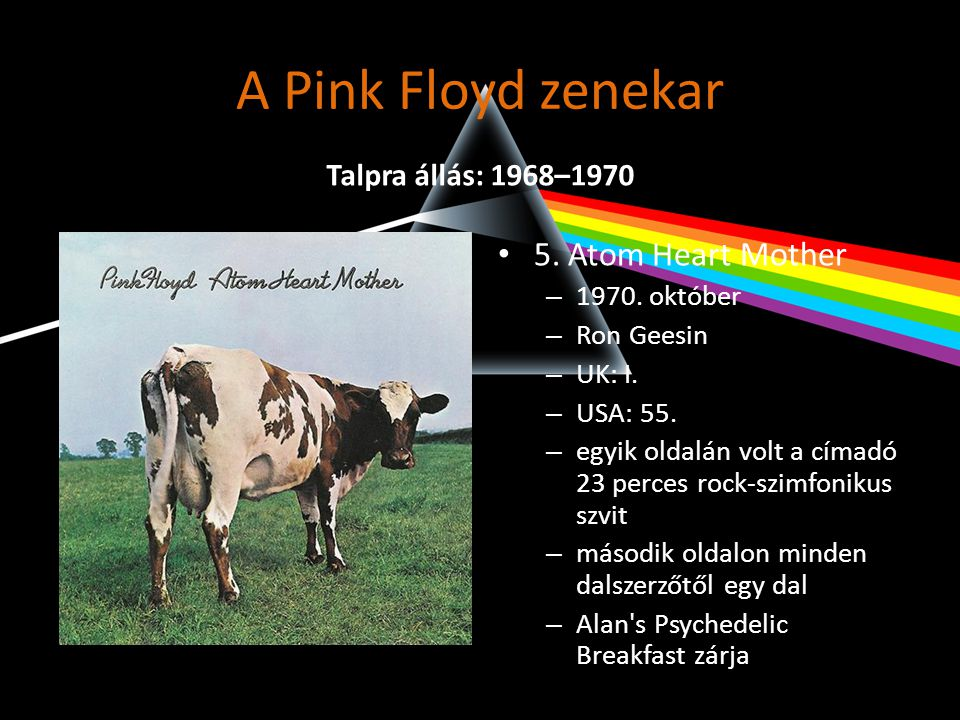 A Pink Floyd zenekar 5. Atom Heart Mother Talpra állás: 1968–1970