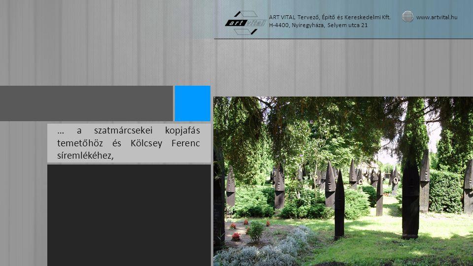 … a szatmárcsekei kopjafás temetőhöz és Kölcsey Ferenc síremlékéhez,