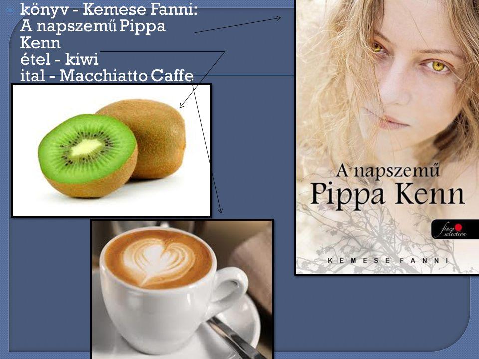 könyv - Kemese Fanni: A napszemű Pippa Kenn étel - kiwi ital - Macchiatto Caffe