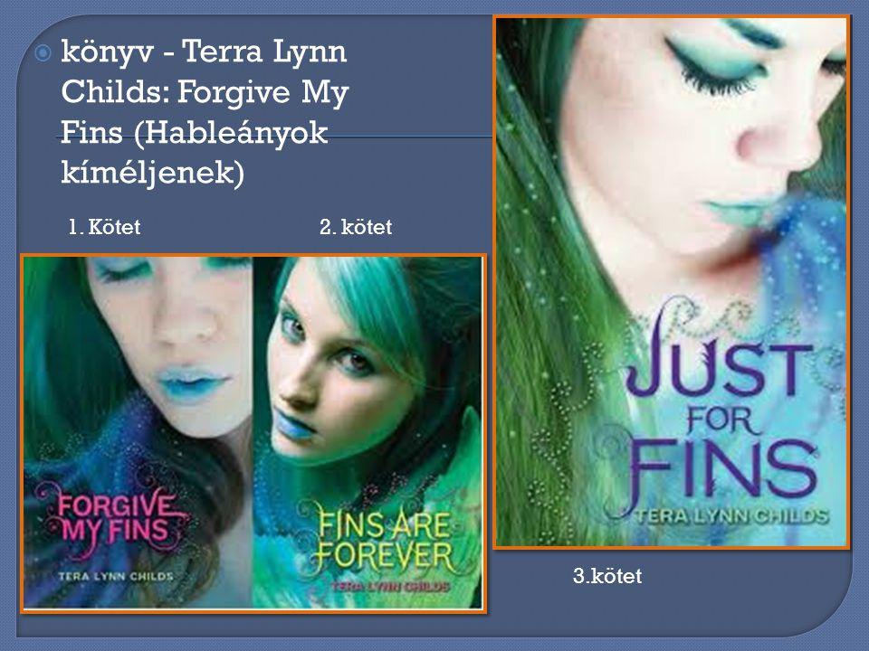 könyv - Terra Lynn Childs: Forgive My Fins (Hableányok kíméljenek)