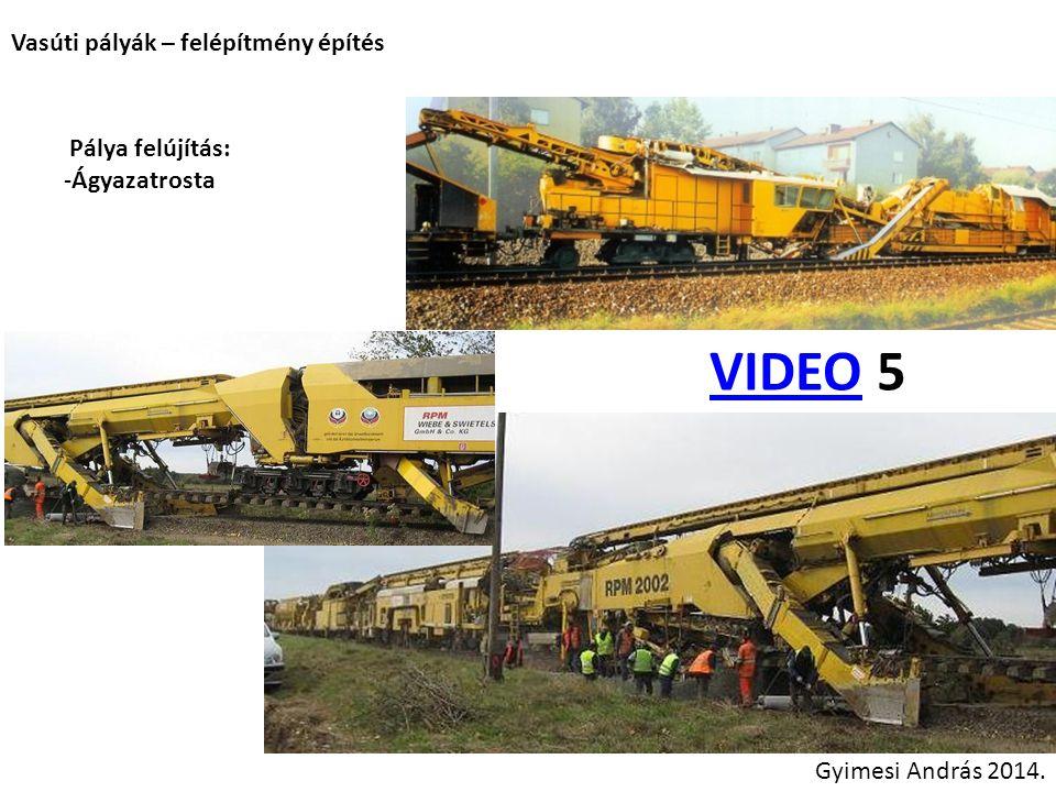 VIDEO 5 Vasúti pályák – felépítmény építés Pálya felújítás: