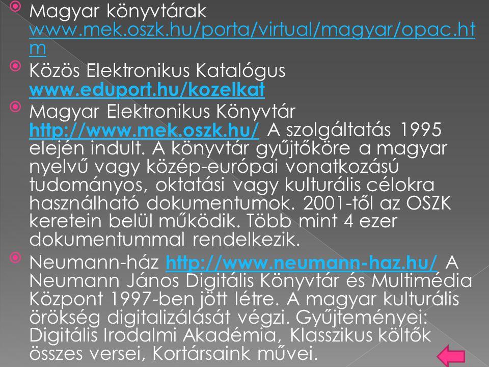 Magyar könyvtárak www.mek.oszk.hu/porta/virtual/magyar/opac.htm