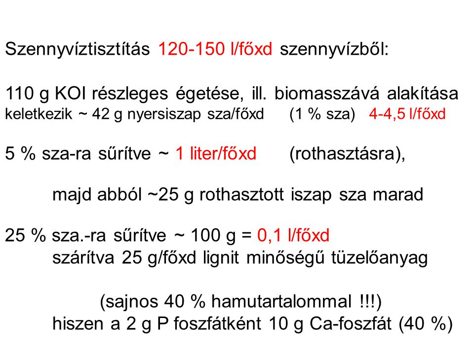 Szennyvíztisztítás 120-150 l/főxd szennyvízből: