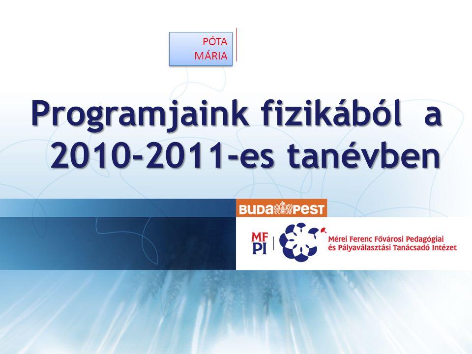 Programjaink fizikából a 2010-2011-es tanévben