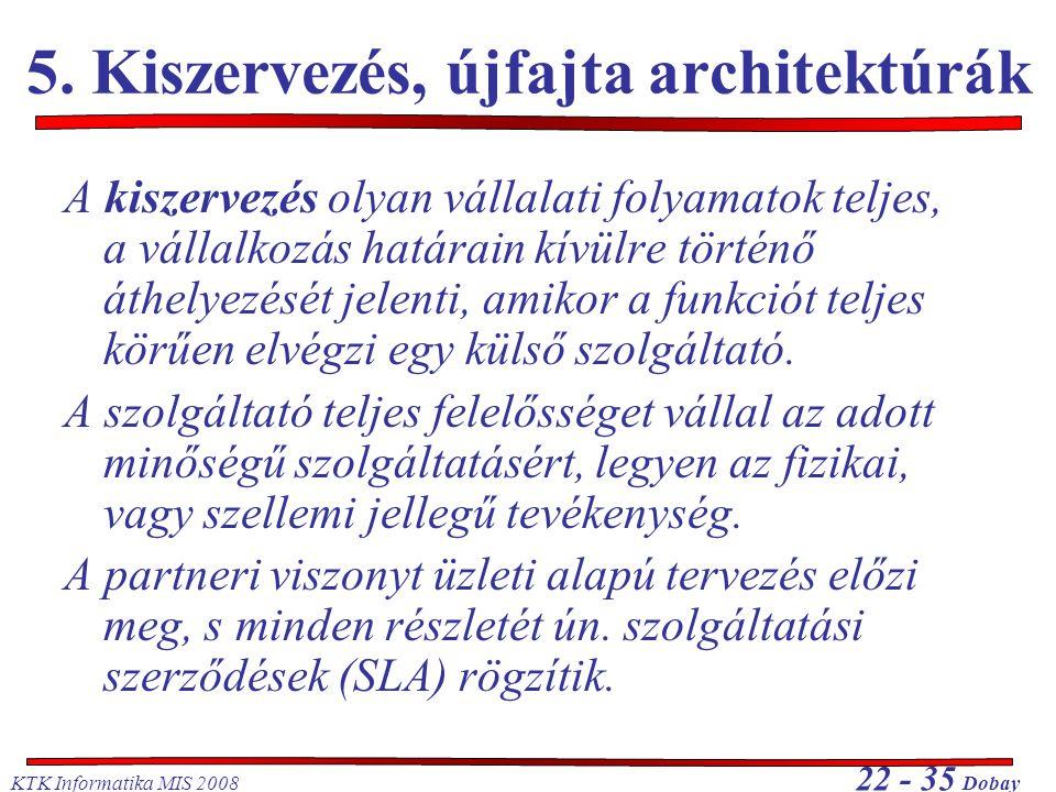 5. Kiszervezés, újfajta architektúrák