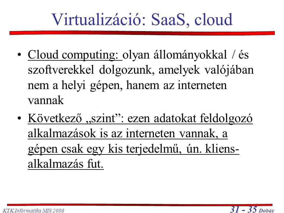 Virtualizáció: SaaS, cloud