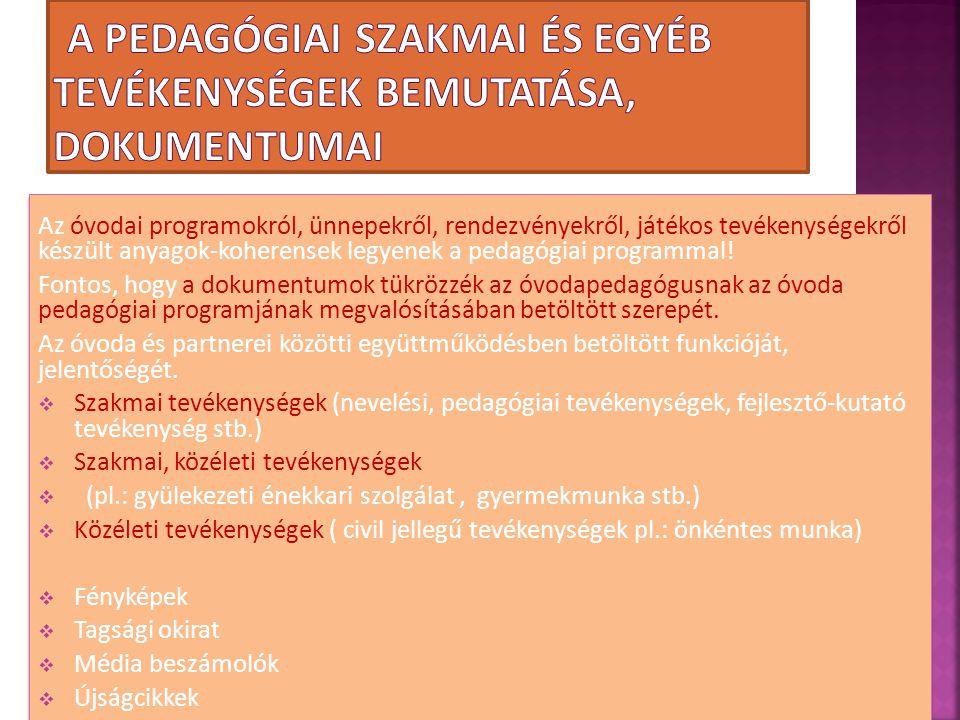 A pedagógiai szakmai és egyéb tevékenységek bemutatása, dokumentumai