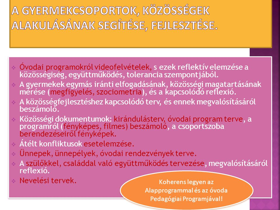 Koherens legyen az Alapprogrammal és az óvoda Pedagógiai Programjával!