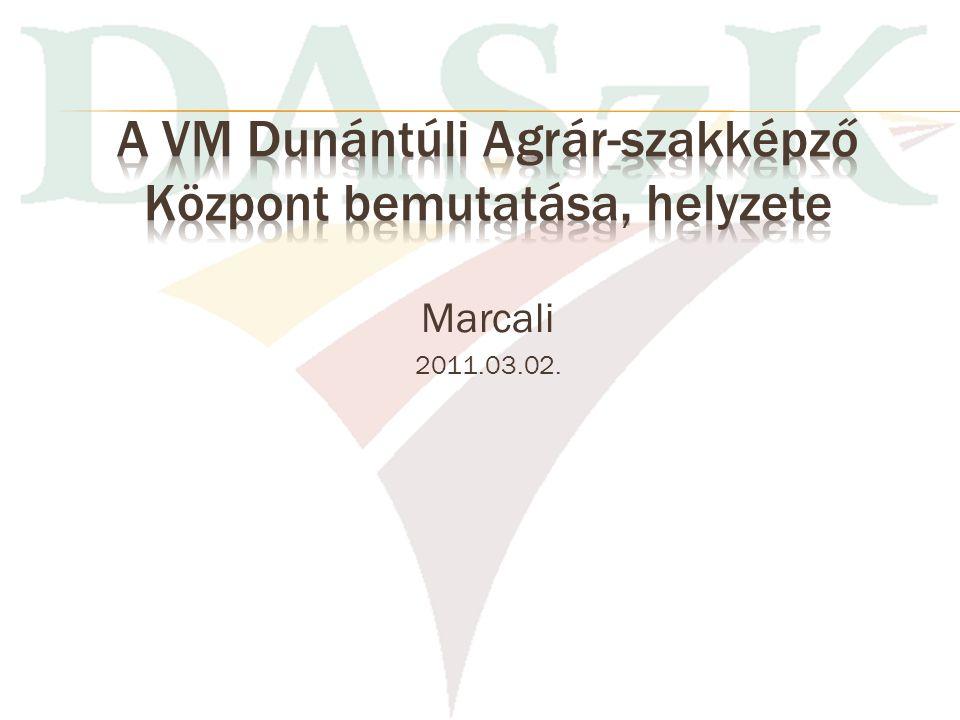 A VM Dunántúli Agrár-szakképző Központ bemutatása, helyzete