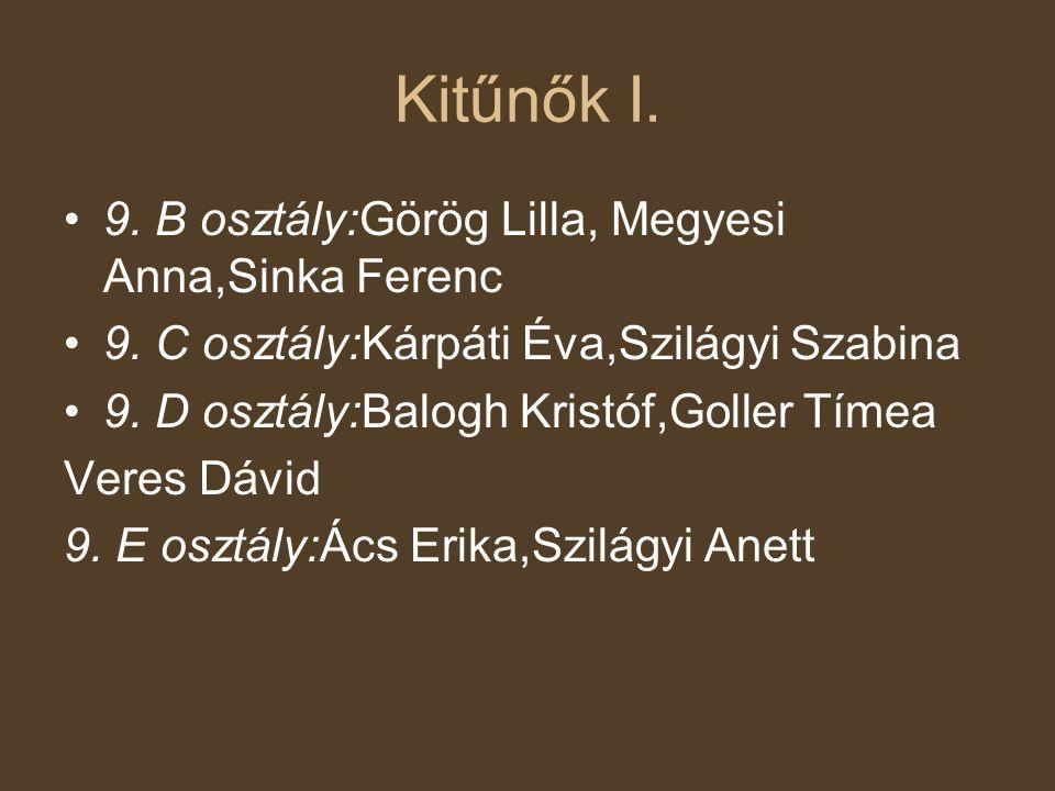 Kitűnők I. 9. B osztály:Görög Lilla, Megyesi Anna,Sinka Ferenc