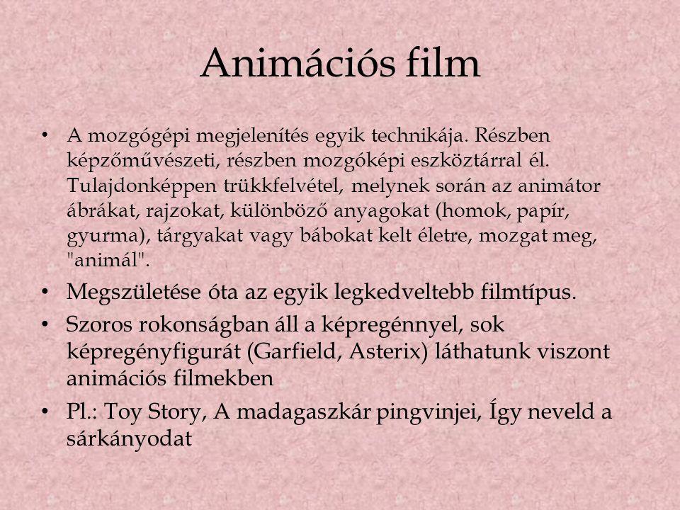 Animációs film Megszületése óta az egyik legkedveltebb filmtípus.