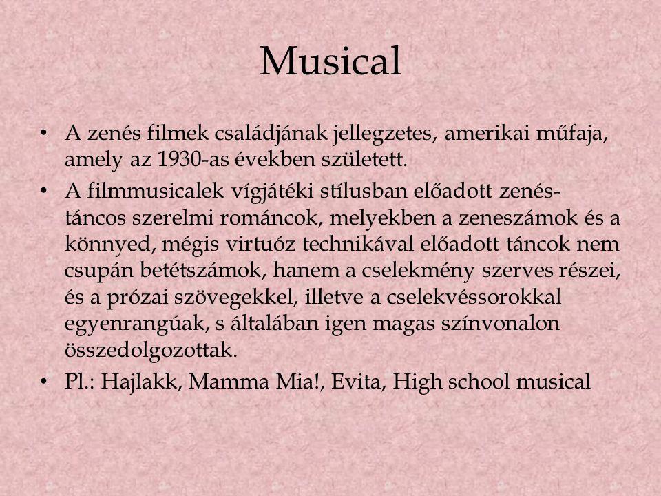 Musical A zenés filmek családjának jellegzetes, amerikai műfaja, amely az 1930-as években született.
