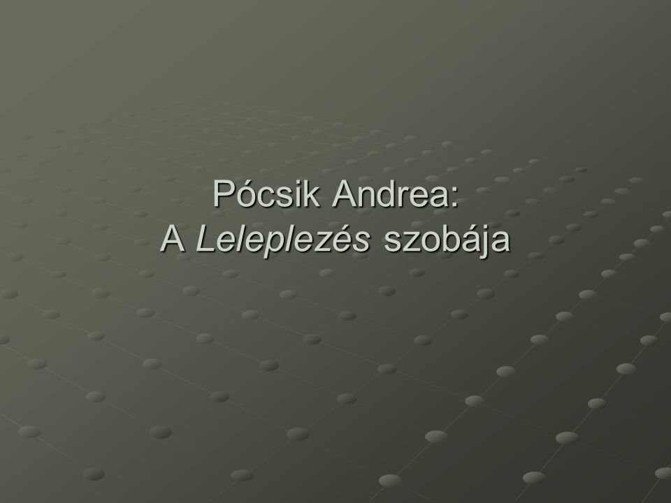 Pócsik Andrea: A Leleplezés szobája