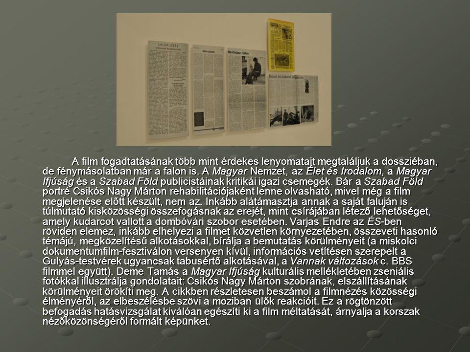 A film fogadtatásának több mint érdekes lenyomatait megtaláljuk a dossziéban, de fénymásolatban már a falon is.