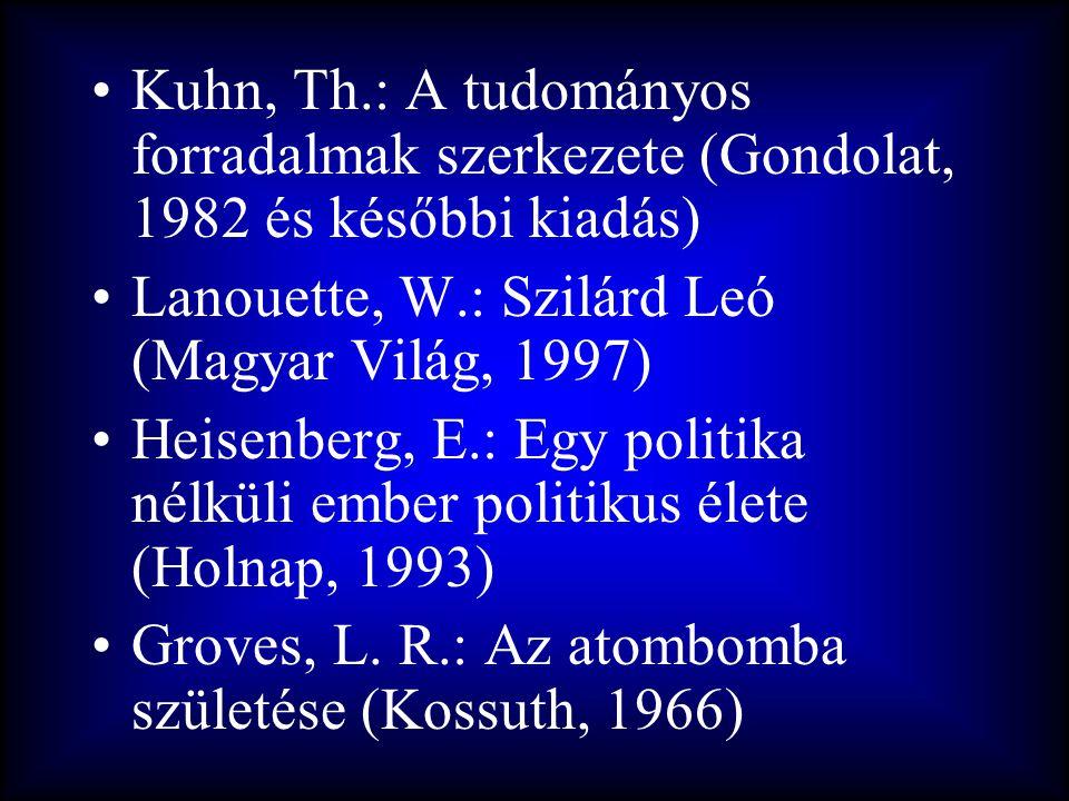 Kuhn, Th.: A tudományos forradalmak szerkezete (Gondolat, 1982 és későbbi kiadás)