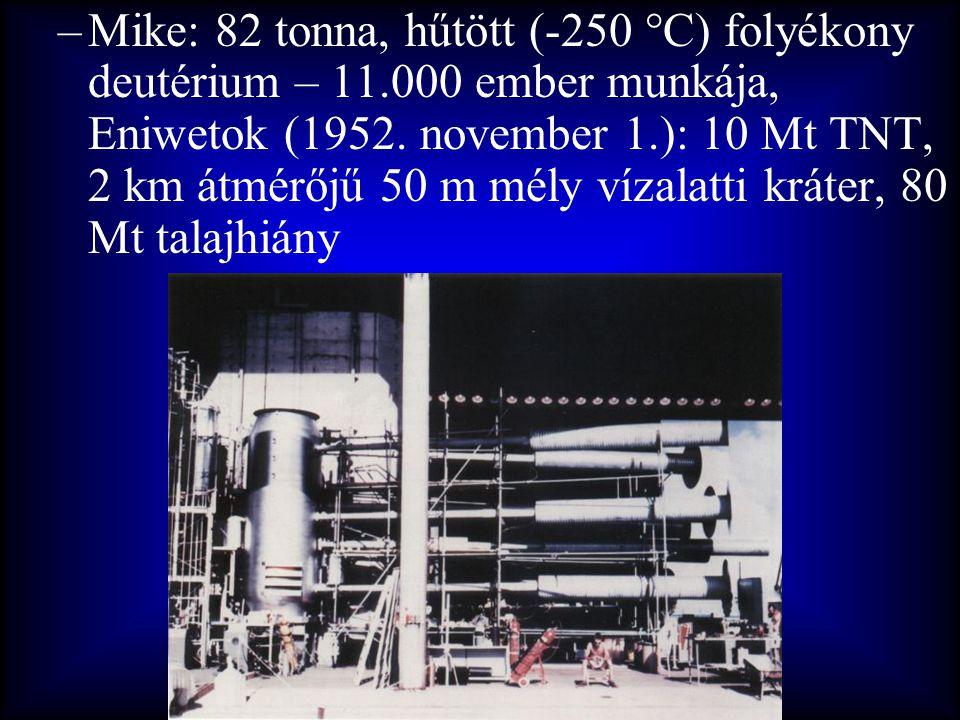 Mike: 82 tonna, hűtött (-250 °C) folyékony deutérium – 11