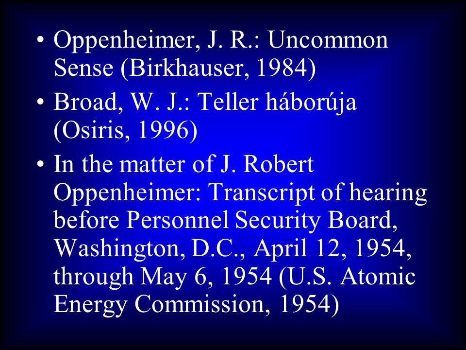 Oppenheimer, J. R.: Uncommon Sense (Birkhauser, 1984)