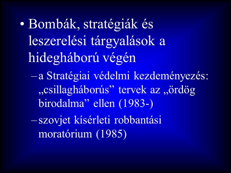 Bombák, stratégiák és leszerelési tárgyalások a hidegháború végén