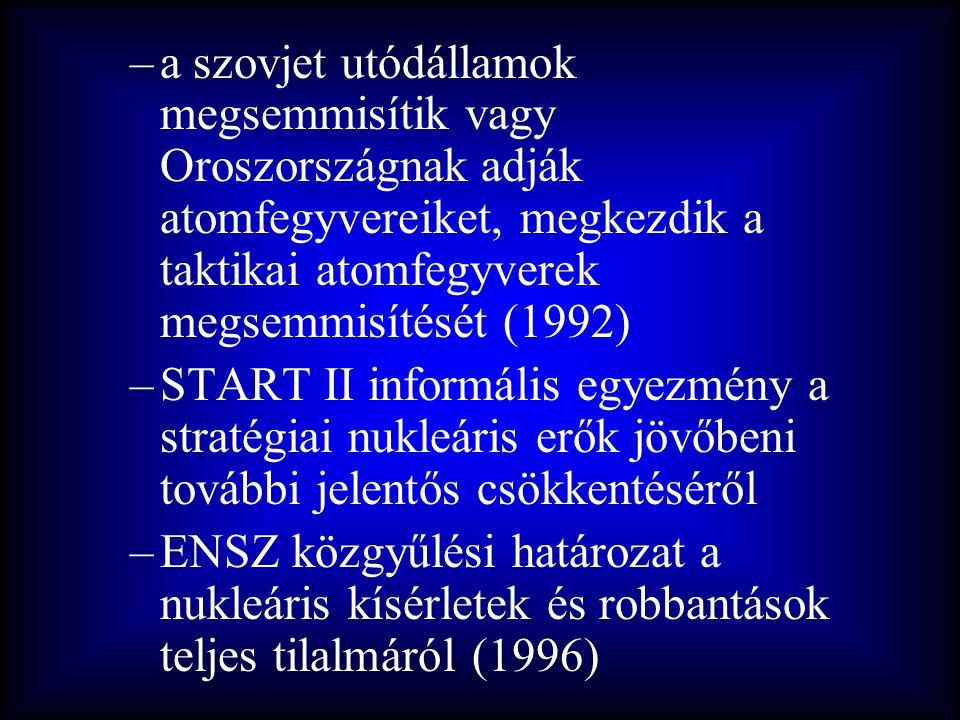 a szovjet utódállamok megsemmisítik vagy Oroszországnak adják atomfegyvereiket, megkezdik a taktikai atomfegyverek megsemmisítését (1992)