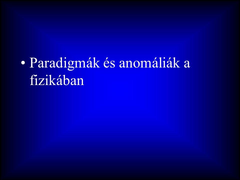Paradigmák és anomáliák a fizikában
