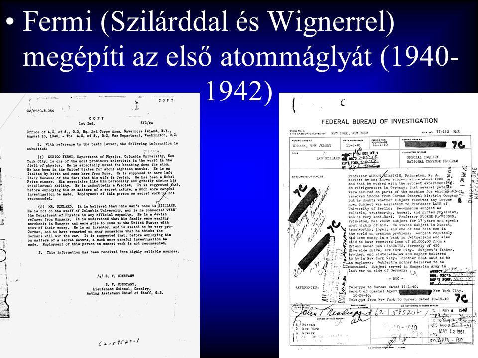 Fermi (Szilárddal és Wignerrel) megépíti az első atommáglyát (1940-