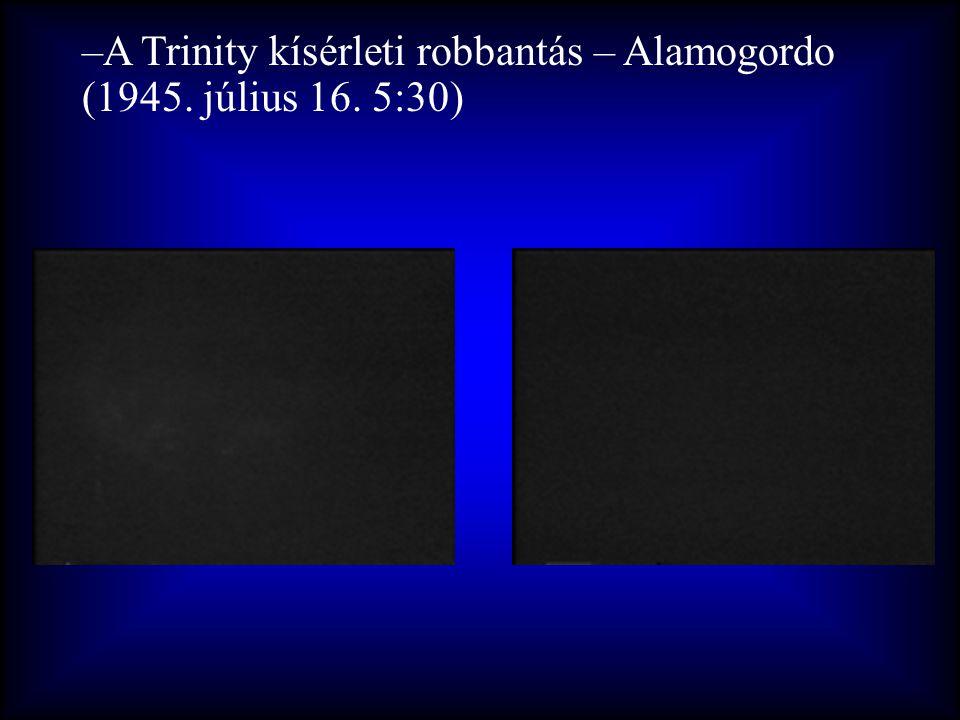 A Trinity kísérleti robbantás – Alamogordo (1945. július 16. 5:30)