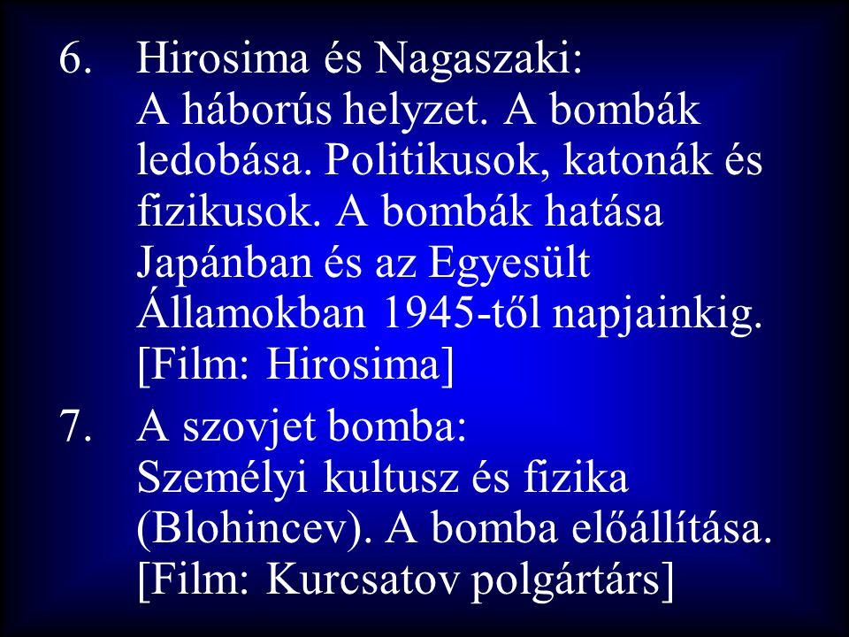 Hirosima és Nagaszaki: A háborús helyzet. A bombák ledobása