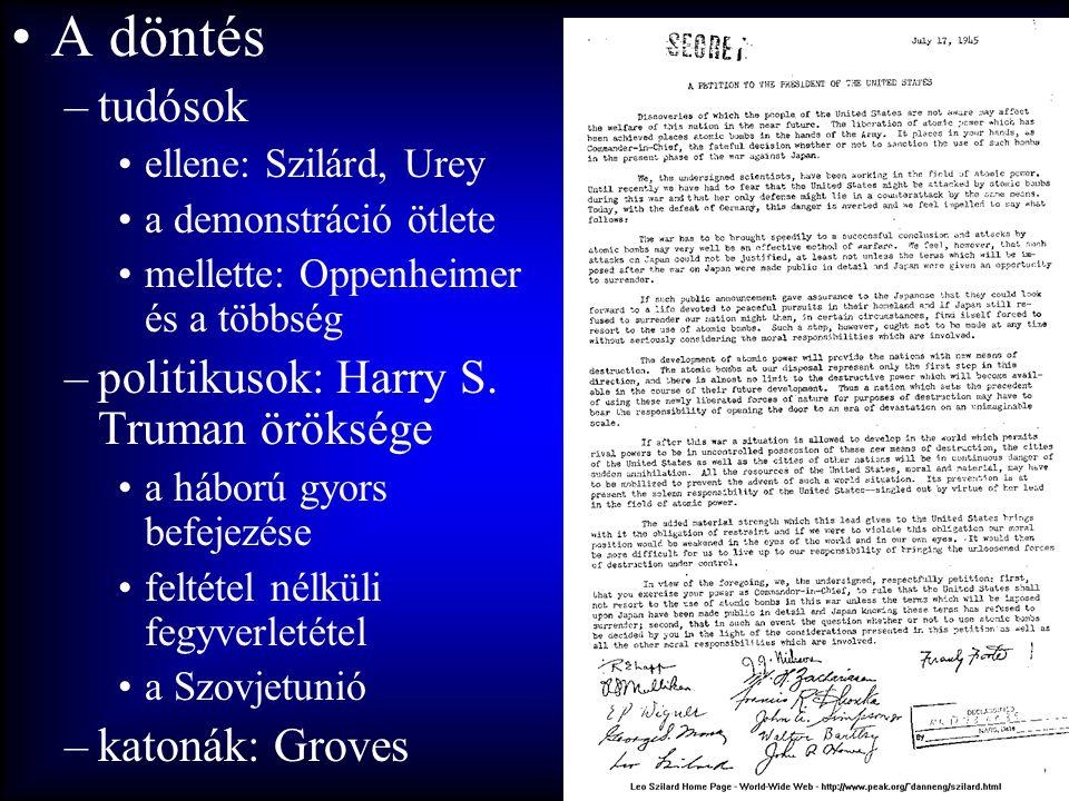 A döntés tudósok politikusok: Harry S. Truman öröksége katonák: Groves