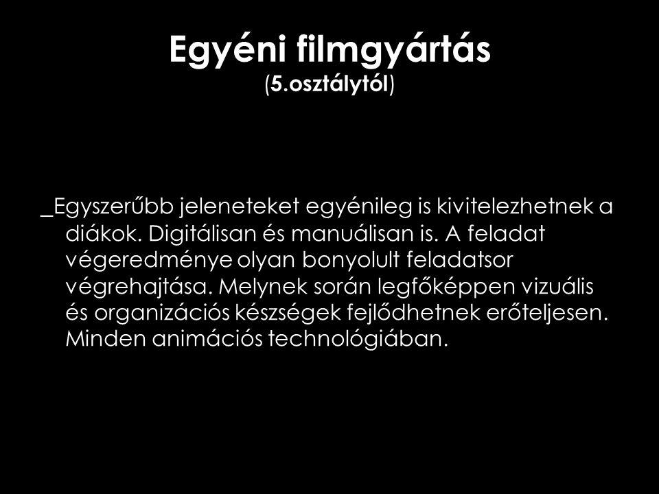 Egyéni filmgyártás (5.osztálytól)